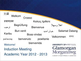 Welcome! Induction Meeting Academic Year 2012 - 2013
