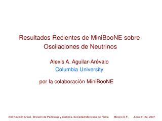 Resultados Recientes de MiniBooNE sobre  Oscilaciones de Neutrinos