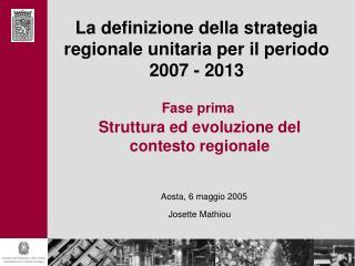 La definizione della strategia regionale unitaria per il periodo 2007 - 2013