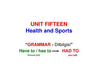 UNIT FIFTEEN Health and Sports