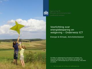 Voorlichting over energiebesparing en wetgeving – Onderwerp ICT