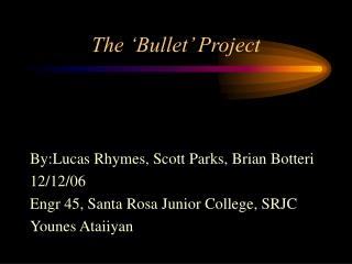 The 'Bullet' Project