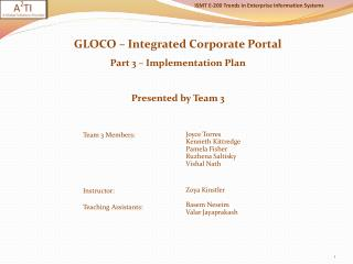 GLOCO – Integrated Corporate Portal  Part 3 – Implementation Plan Presented by Team 3