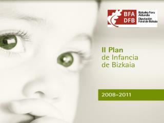 PRESENTACIÓN EVALUACIÓN DEL I PLAN DE INFANCIA DE BIZKAIA 1999-2004