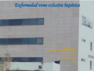 Enfermedad  veno  oclusiva hepática