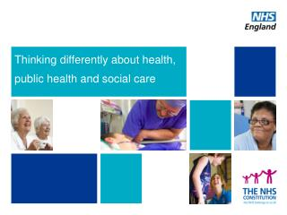 Thinking differently about health, public health and social care