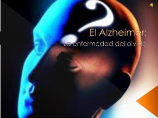 El Alzheimer: