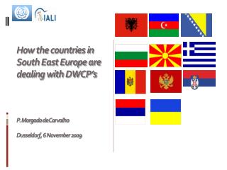 How the countries in South East Europe are dealing with DWCP's P.  Morgado  de  Carvalho