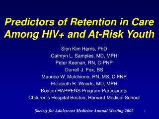 Predictors of Retention in Care Among HIV and At-Risk Youth