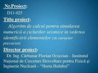 Nr.Proiect : D11-025 Titlu proiect :