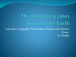 The Imaginary Lines Around the Earth