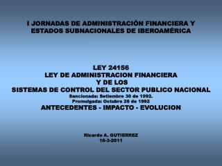 ANTEECEDENTES DE LOS SISTEMAS DE CONTROL EN EL MARCO DE LA LEY 24156