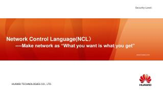 "Network Control Language(NCL )       ----Make network as ""What you want is what you get"""
