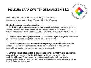 POLKUJA LÄPÄISYN TEHOSTAMISEEN 1&2