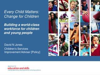 David N Jones Children's Services Improvement Adviser [Policy]