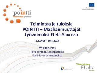 Toimintaa ja tuloksia POINTTI – Maahanmuuttajat työvoimaksi Etelä-Savossa