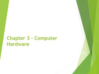 Chapter 3 � Computer Hardware