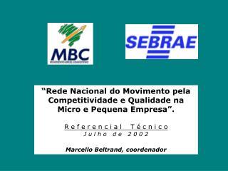 """""""Rede Nacional do Movimento pela Competitividade e Qualidade na Micro e Pequena Empresa""""."""