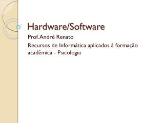 Hardware/Software