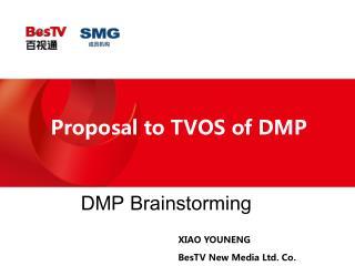 Proposal to TVOS of DMP