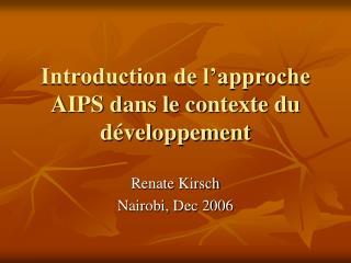 Introduction de l'approche AIPS dans le contexte du développement