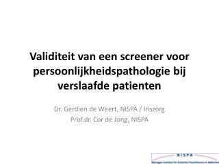 Validiteit  van  een  screener  voor persoonlijkheidspathologie bij verslaafde patienten