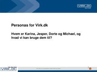 Personas for Virk.dk Hvem er Karina, Jesper, Dorte og Michael, og hvad vi kan bruge dem til?