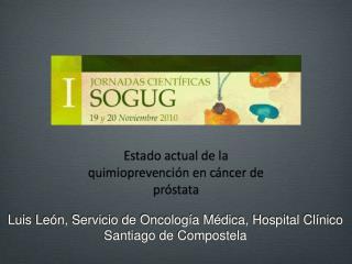 Luis León, Servicio de Oncología Médica, Hospital Clínico Santiago de Compostela