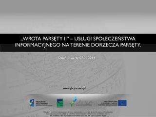 """""""Wrota Parsęty II"""" – usługi społeczeństwa informacyjnego na terenie Dorzecza Parsęty ,"""