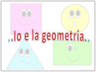 .. Io e la geometria ..
