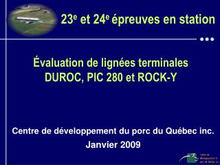 valuation de lign es terminales DUROC, PIC 280 et ROCK-Y