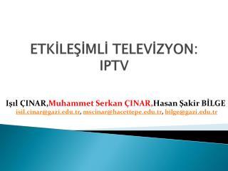ETKİLEŞİMLİ TELEVİZYON: IPTV