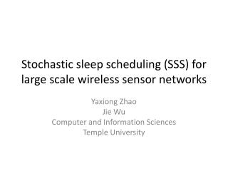 Stochastic sleep scheduling (SSS) for large scale wireless sensor networks