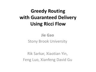 Greedy Routing  with  Guaranteed Delivery  Using Ricci Flow