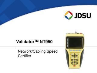 ValidatorTM NT950