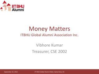 Money Matters ITBHU Global Alumni Association Inc.