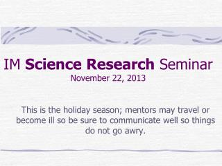 IM  Science Research  Seminar November  22, 2013