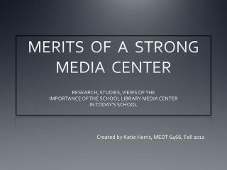 MERITS  OF  A  STRONG   MEDIA  CENTER