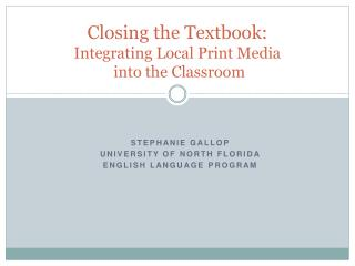 Closing the Textbook: Integrating Local Print Media  into the Classroom