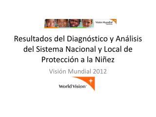 Resultados del Diagnóstico y Análisis del Sistema Nacional y Local de Protección a la Niñez