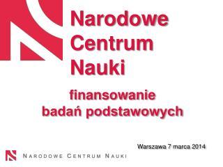 finansowanie  badań podstawowych Warszawa 7 marca 2014