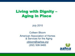 Living with Dignity �  Aging in Place