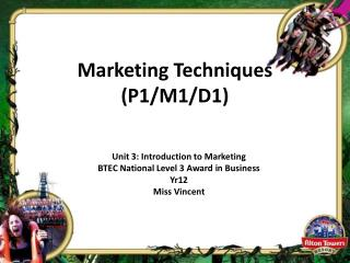 Marketing Techniques (P1/M1/D1)