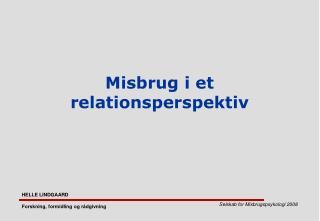 Misbrug i et relationsperspektiv