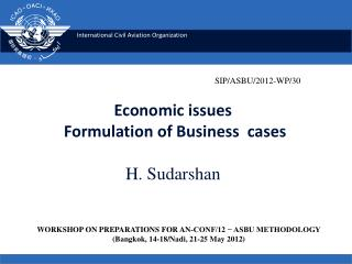 Economic issues   Formulation of Business  cases H. Sudarshan