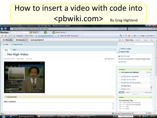 How to insert a video with code into <pbwiki>
