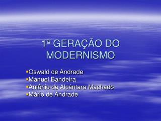 1� GERA��O DO MODERNISMO