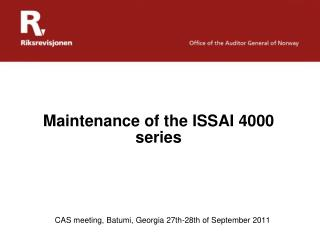 Maintenance of the  ISSAI 4000 series