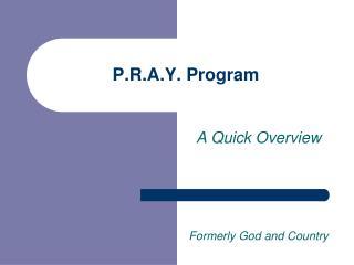 P.R.A.Y. Program
