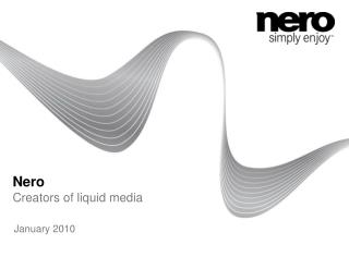 Nero Creators of liquid media